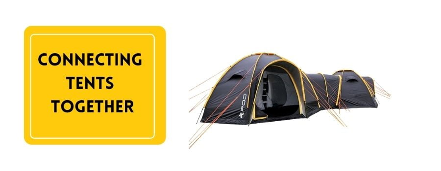 How to Connect Two Tents Together