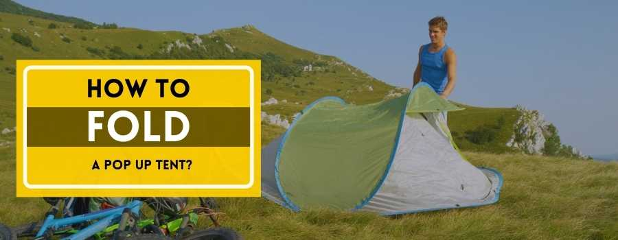 How to Fold a Pop Up Tent