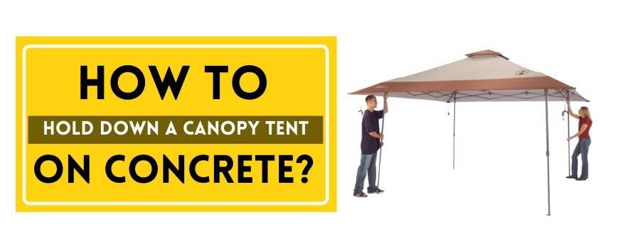 How to Hold Down a Canopy Tent on Concrete