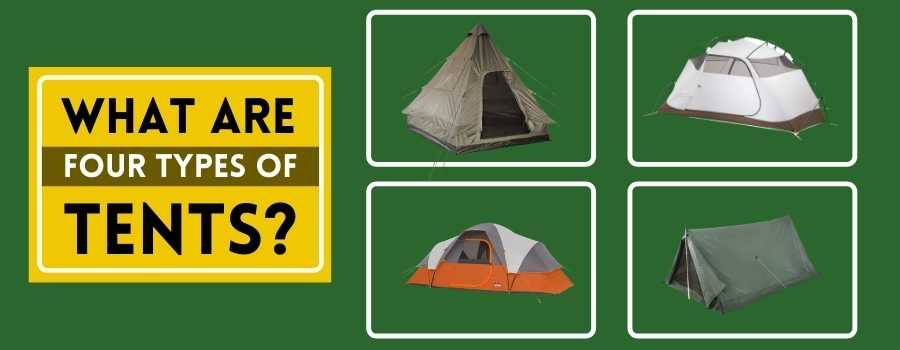 What are Four Types of Tents