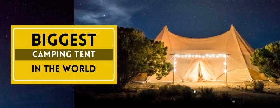 Biggest camping tent in the world