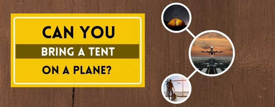 Can You Bring a Tent on a Plane