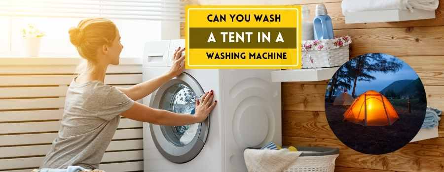can you wash a tent in a washing machine