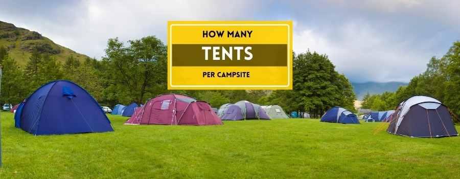 how many tents per campsite