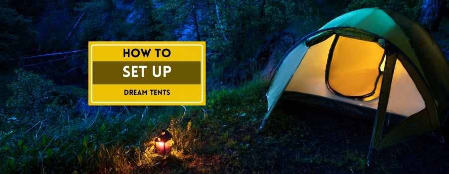 how to set up dream tents