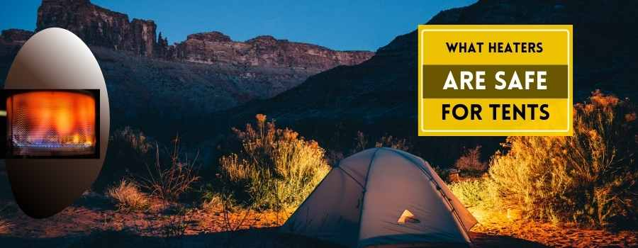 what heaters are safe for tents