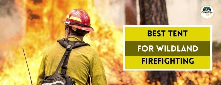 Best Tent For Wildland Firefighting
